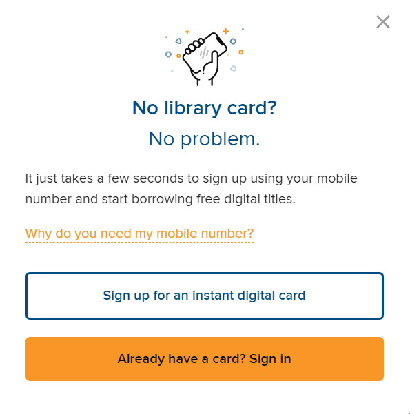Sign up electronically for a library card.